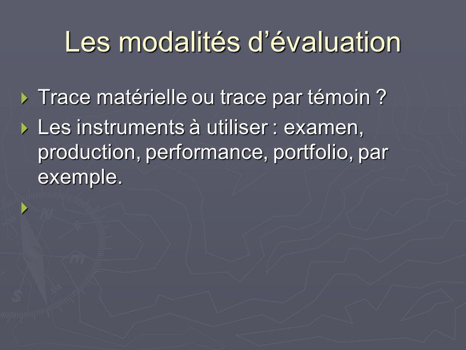 Les modalités dévaluation Trace matérielle ou trace par témoin .