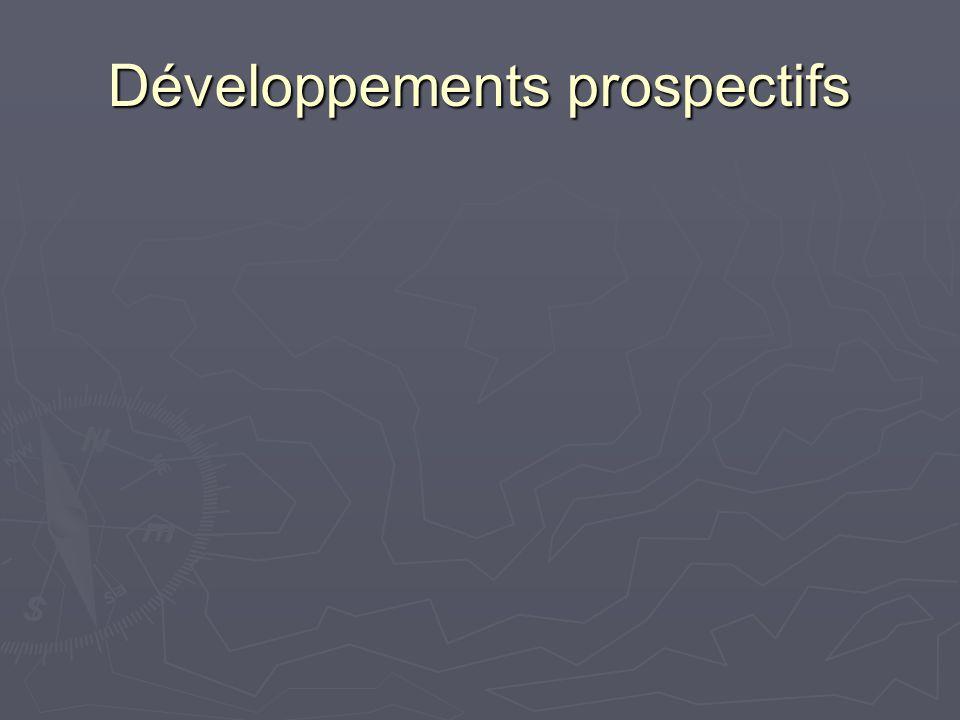 Développements prospectifs