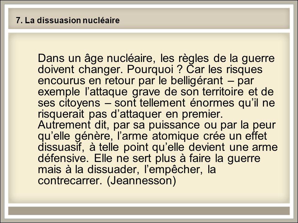 7. La dissuasion nucléaire Dans un âge nucléaire, les règles de la guerre doivent changer.
