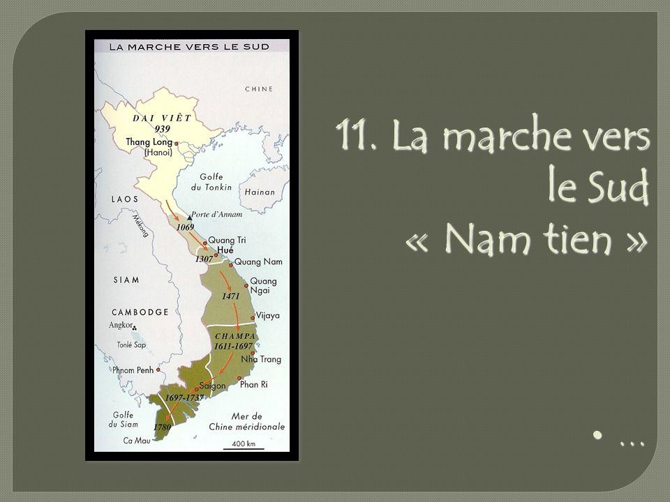 11. La marche vers le Sud « Nam tien » …