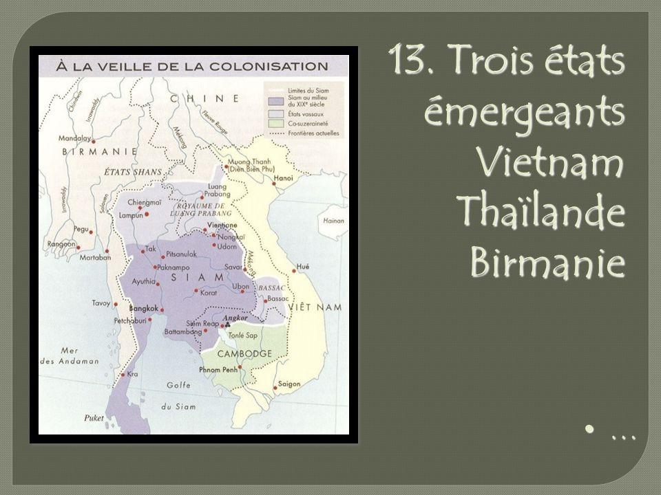 13. Trois états émergeants Vietnam Thaïlande Birmanie …