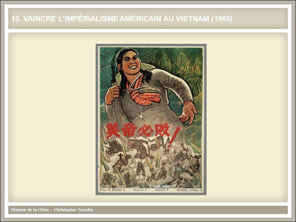 Histoire de la Chine – Christopher Goscha 13. VAINCRE LIMPÉRIALISME AMÉRICAIN AU VIETNAM (1965)