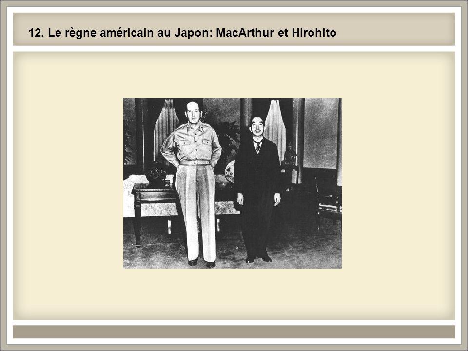 12. Le règne américain au Japon: MacArthur et Hirohito