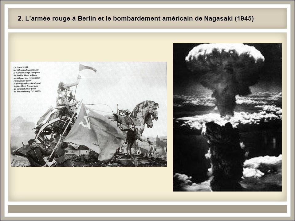 2. Larmée rouge à Berlin et le bombardement américain de Nagasaki (1945)