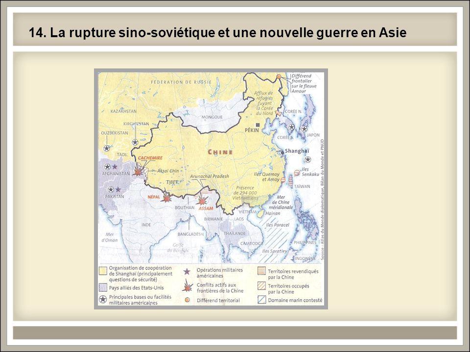 14. La rupture sino-soviétique et une nouvelle guerre en Asie