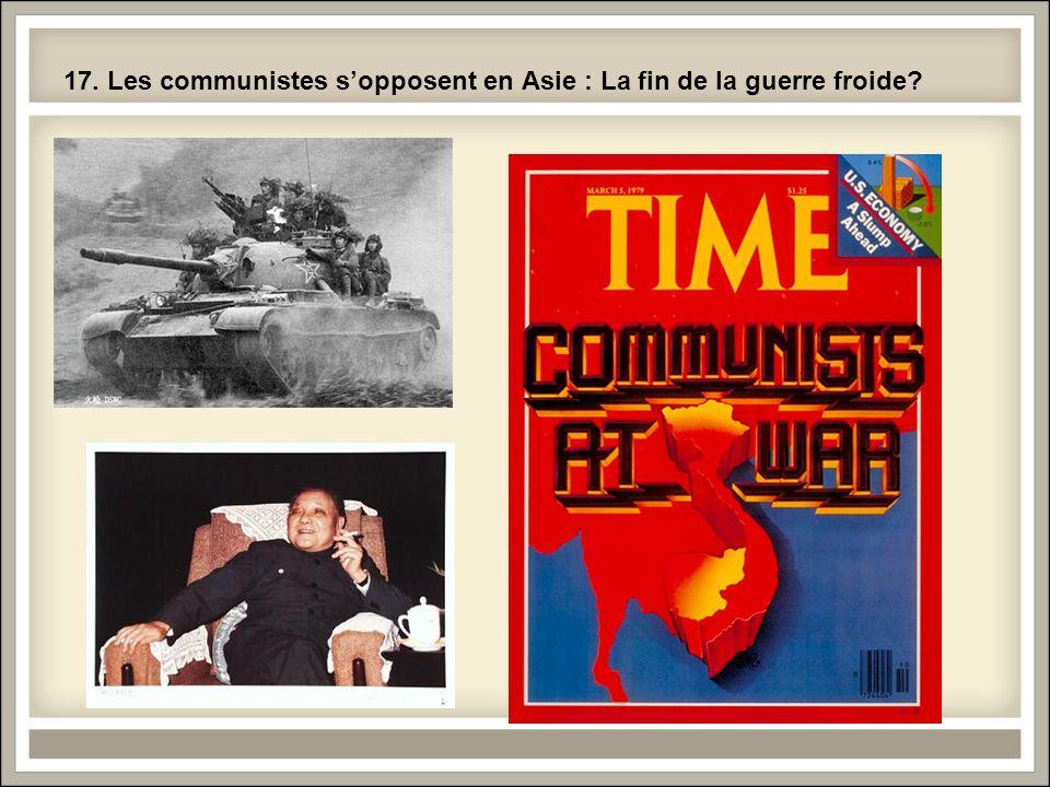 17. Les communistes sopposent en Asie : La fin de la guerre froide?