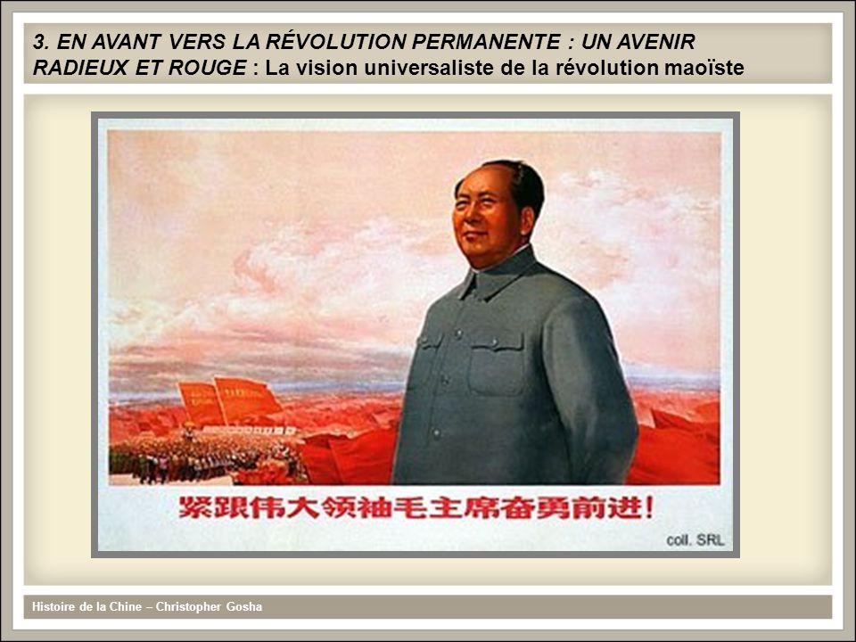 3. EN AVANT VERS LA RÉVOLUTION PERMANENTE : UN AVENIR RADIEUX ET ROUGE : La vision universaliste de la révolution maoïste Histoire de la Chine – Chris