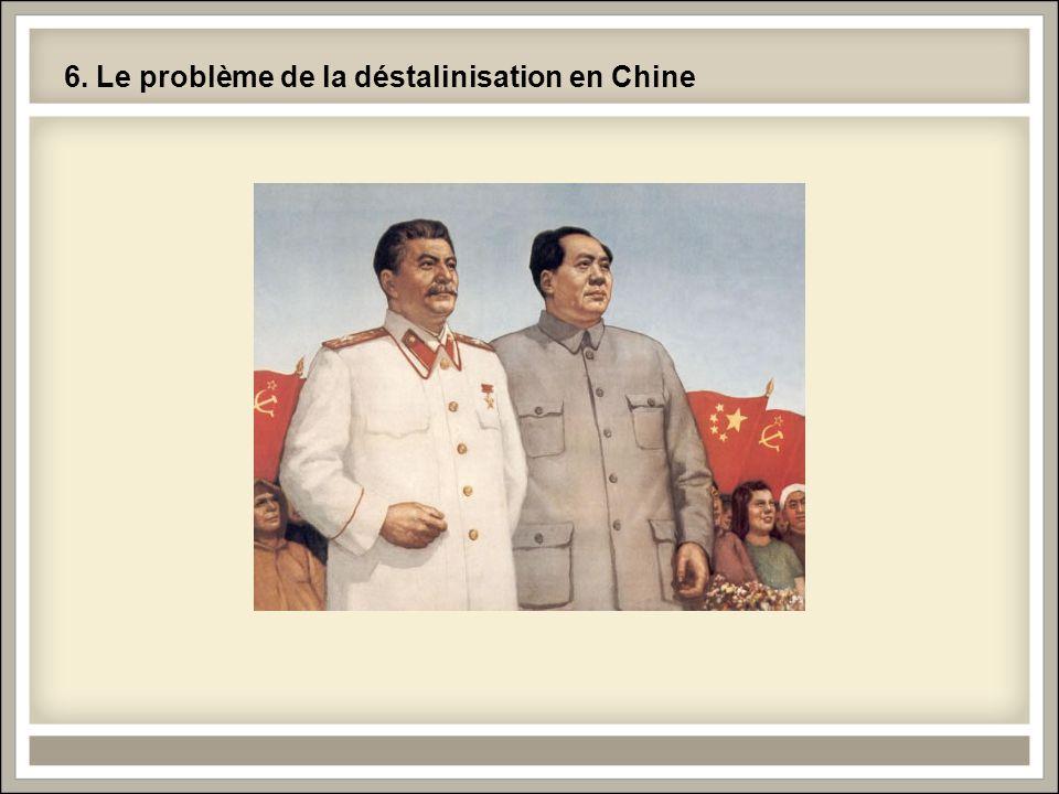6. Le problème de la déstalinisation en Chine