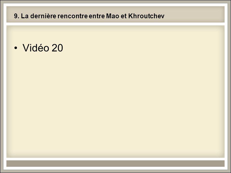 9. La dernière rencontre entre Mao et Khroutchev Vidéo 20