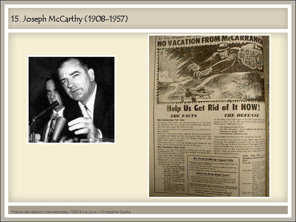 15. Joseph McCarthy (1908-1957) Histoire des relations internationales – 1945 à nos jours – Christopher Goscha