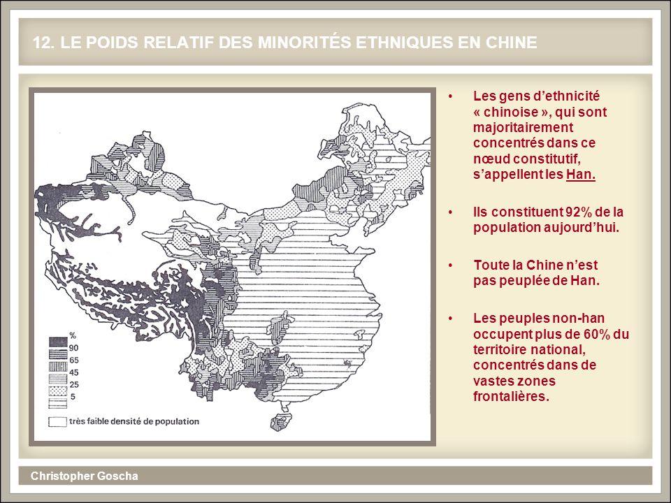 Christopher Goscha 12. LE POIDS RELATIF DES MINORITÉS ETHNIQUES EN CHINE Les gens dethnicité « chinoise », qui sont majoritairement concentrés dans ce