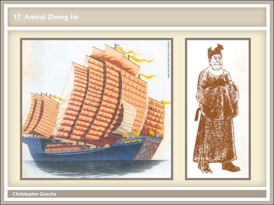 Christopher Goscha 17. Amiral Zheng He