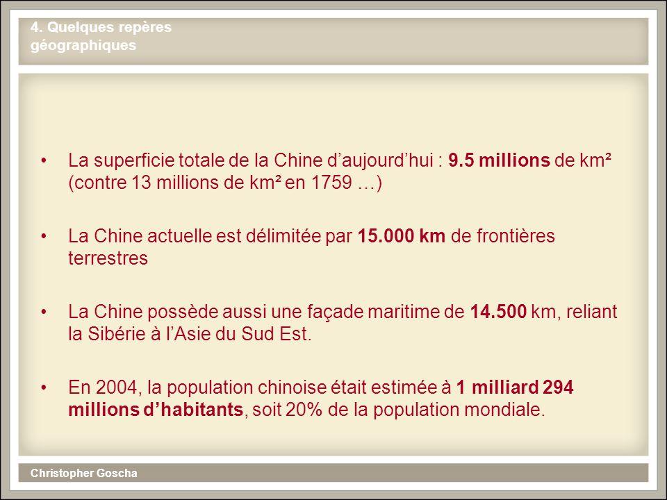 Christopher Goscha 4. Quelques repères géographiques La superficie totale de la Chine daujourdhui : 9.5 millions de km² (contre 13 millions de km² en