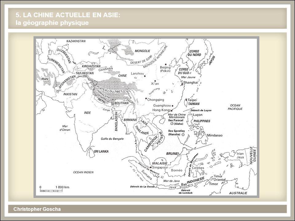 Christopher Goscha 5. LA CHINE ACTUELLE EN ASIE: la géographie physique