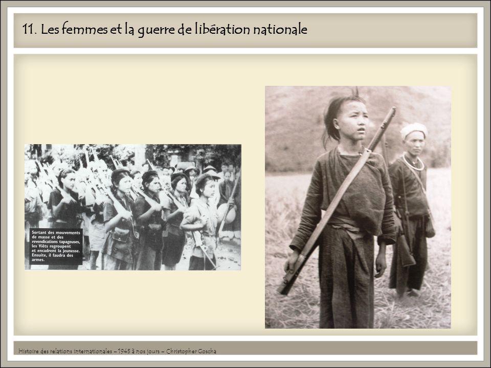 11. Les femmes et la guerre de libération nationale Histoire des relations internationales – 1945 à nos jours – Christopher Goscha