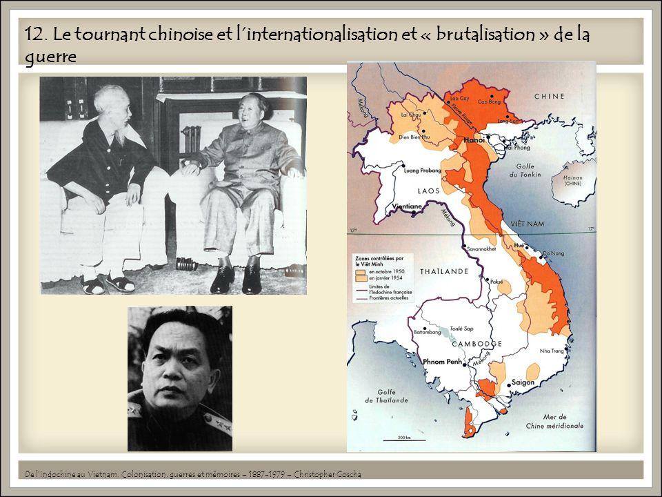 12. Le tournant chinoise et linternationalisation et « brutalisation » de la guerre De lIndochine au Vietnam. Colonisation, guerres et mémoires – 1887