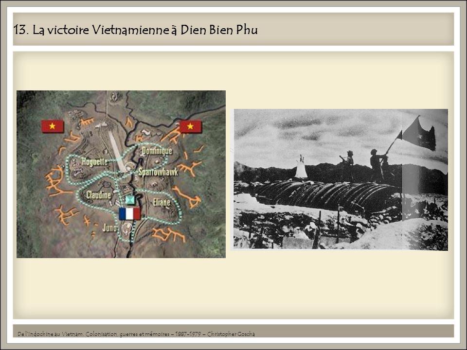 13. La victoire Vietnamienne à Dien Bien Phu De lIndochine au Vietnam. Colonisation, guerres et mémoires – 1887-1979 – Christopher Goscha
