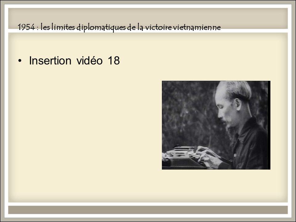 1954 : les limites diplomatiques de la victoire vietnamienne Insertion vidéo 18