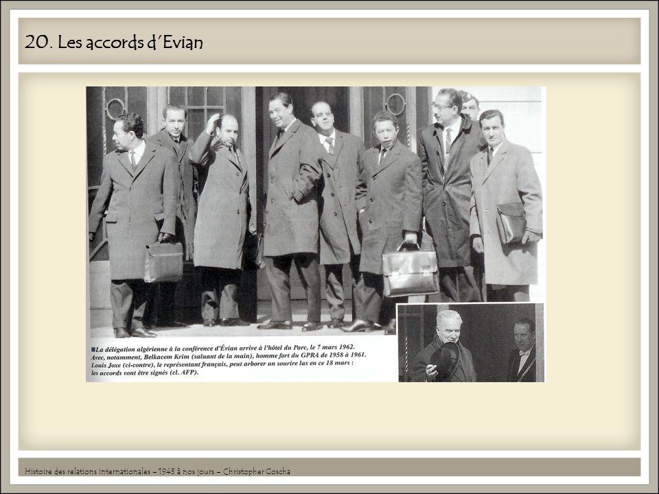 20. Les accords dEvian Histoire des relations internationales – 1945 à nos jours – Christopher Goscha
