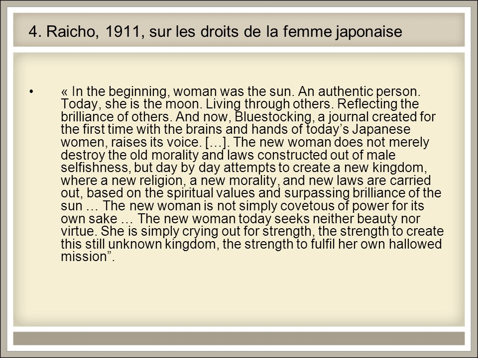 4.Raicho, 1911, sur les droits de la femme japonaise « In the beginning, woman was the sun.