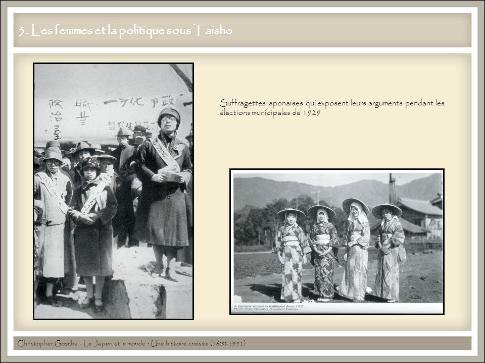 5. Les femmes et la politique sous Taisho Christopher Goscha - Le Japon et le monde : Une histoire croisée (1600-1991) Suffragettes japonaises qui exp