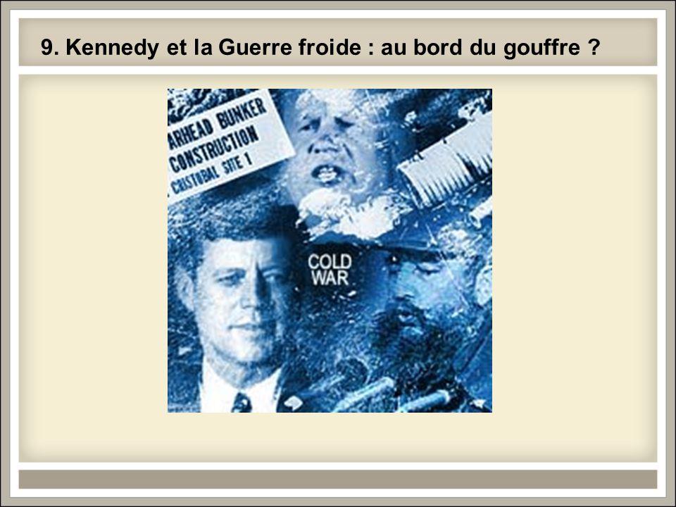 9. Kennedy et la Guerre froide : au bord du gouffre ?