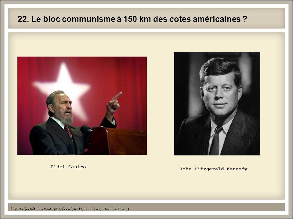 22.Le bloc communisme à 150 km des cotes américaines .