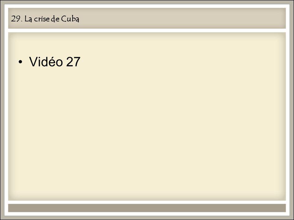 29. La crise de Cuba Vidéo 27
