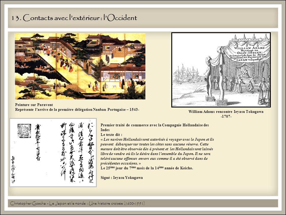 13. Contacts avec lextérieur : lOccident Peinture sur Paravent Représente larrive de la première délégation Nanban Portugaise – 1543- William Adams re