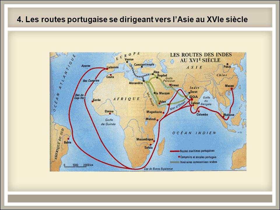 4. Les routes portugaise se dirigeant vers lAsie au XVIe siècle