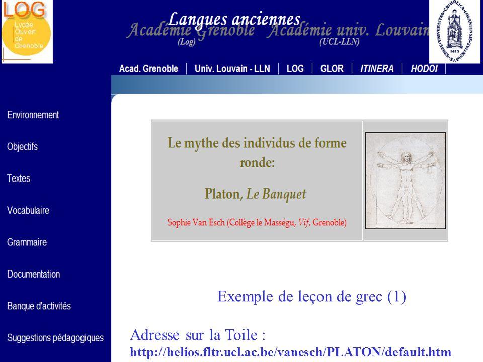 HELIOS CNARELA 2005 Exemple de leçon de grec (1) Adresse sur la Toile : http://helios.fltr.ucl.ac.be/vanesch/PLATON/default.htm Exemple de leçon de grec (2) Adresse sur la Toile : http://helios.fltr.ucl.ac.be/vanesch/ARGOS/default.htm