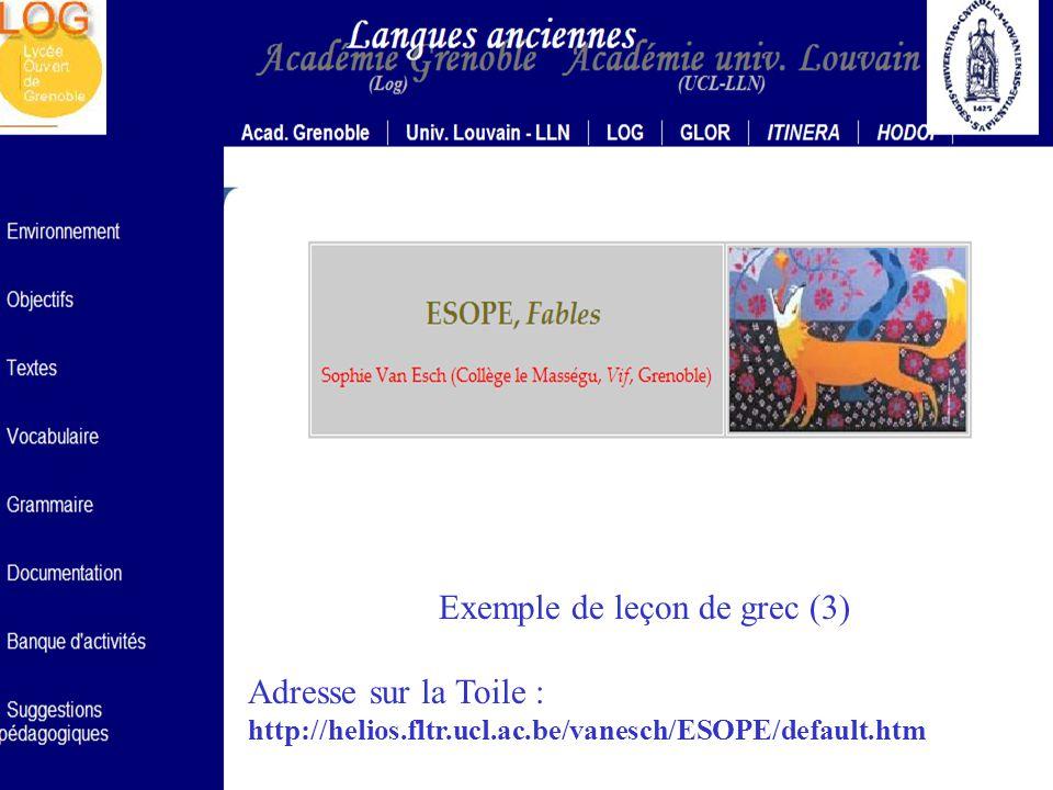 HELIOS CNARELA 2005 Exemple de leçon de grec (1) Adresse sur la Toile : http://helios.fltr.ucl.ac.be/vanesch/PLATON/default.htm Exemple de leçon de grec (4) Prochainement sur vos écrans …