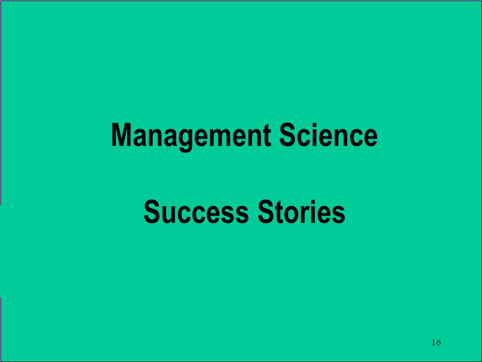 16 Management Science Success Stories