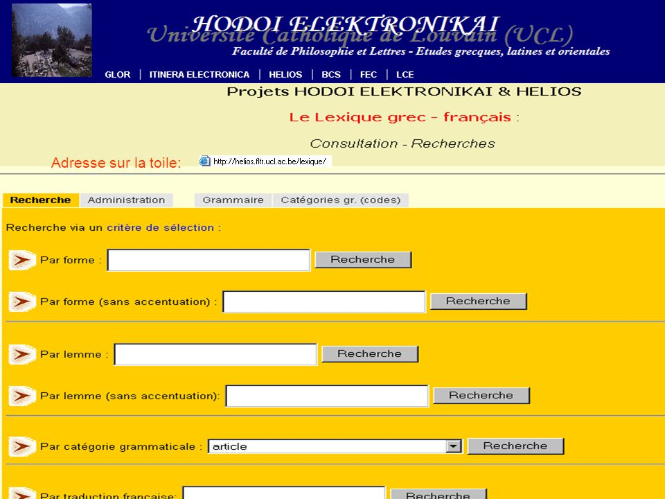 PROJET HELIOS – S. Van Esch - LYON 2006 PROJET HELIOS http://helios.fltr.ucl.ac.be HELIOS LYON 2005 QUID ? Adresse sur la toile:
