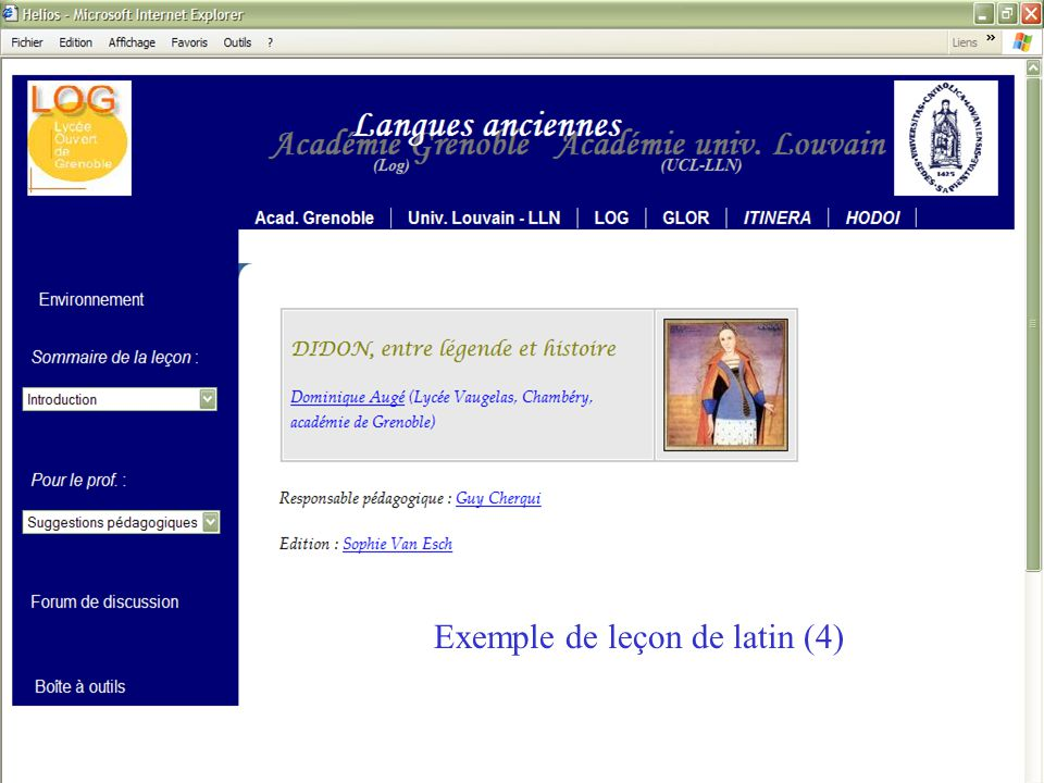 PROJET HELIOS – S. Van Esch - LYON 2006 PROJET HELIOS http://helios.fltr.ucl.ac.be HELIOS LYON 2005 Exemple de leçon de latin (4)