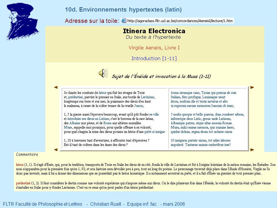 Adresse sur la toile: 10d. Environnements hypertextes (latin) FLTR Faculté de Philosophie et Lettres - Christian Ruell - Equipe inf. fac. - mars 2006