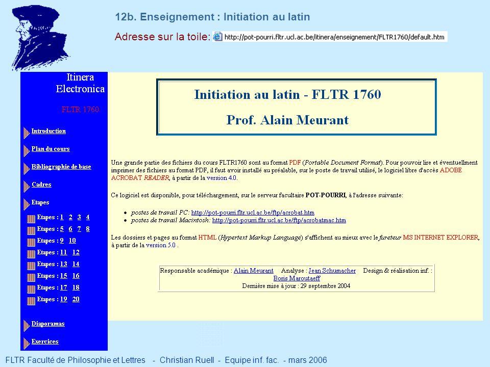 Adresse sur la toile: 12b. Enseignement : Initiation au latin FLTR Faculté de Philosophie et Lettres - Christian Ruell - Equipe inf. fac. - mars 2006