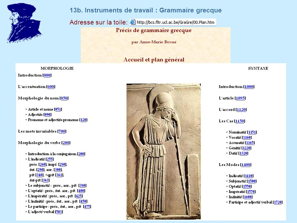 Adresse sur la toile: 13b. Instruments de travail : Grammaire grecque