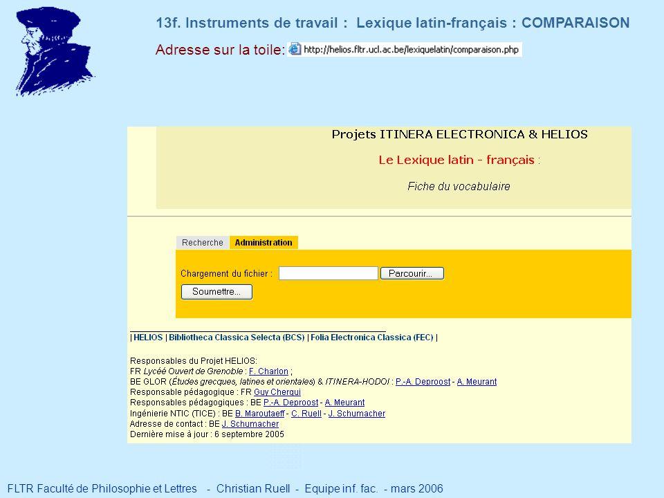 Adresse sur la toile: 13f. Instruments de travail : Lexique latin-français : COMPARAISON FLTR Faculté de Philosophie et Lettres - Christian Ruell - Eq