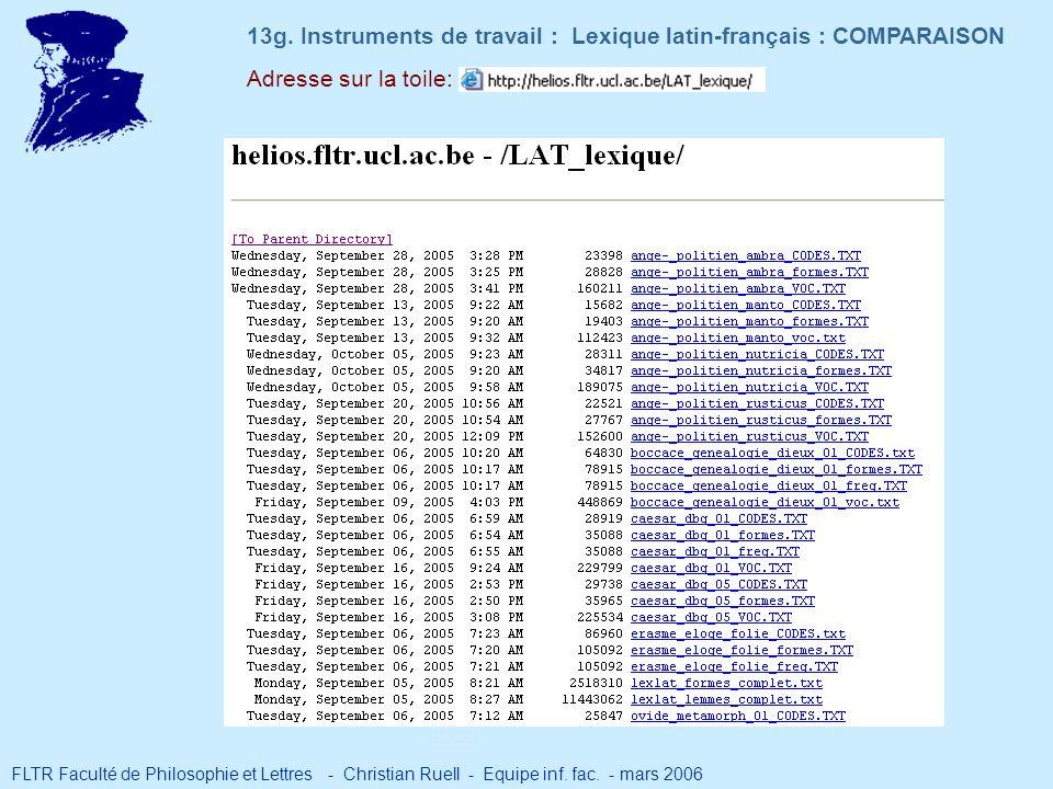 Adresse sur la toile: 13g. Instruments de travail : Lexique latin-français : COMPARAISON FLTR Faculté de Philosophie et Lettres - Christian Ruell - Eq