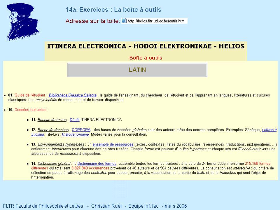 Adresse sur la toile: 14a. Exercices : La boîte à outils FLTR Faculté de Philosophie et Lettres - Christian Ruell - Equipe inf. fac. - mars 2006
