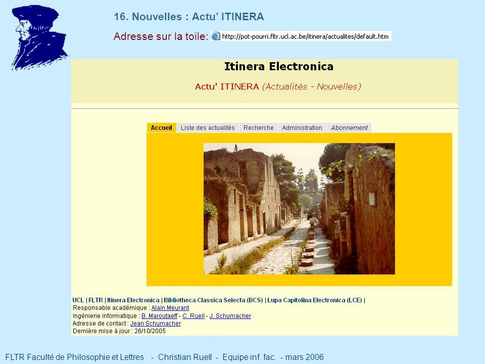 Adresse sur la toile: 16. Nouvelles : Actu ITINERA FLTR Faculté de Philosophie et Lettres - Christian Ruell - Equipe inf. fac. - mars 2006