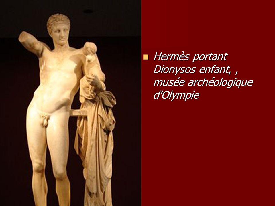 Hermès portant Dionysos enfant,, musée archéologique d'Olympie Hermès portant Dionysos enfant,, musée archéologique d'Olympie