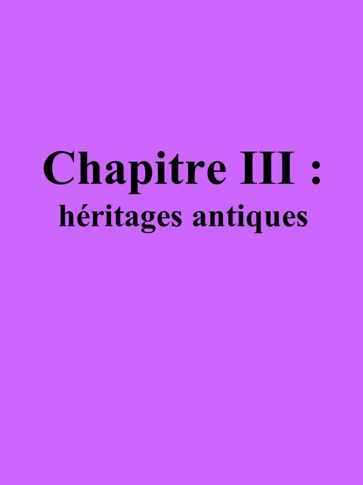 Chapitre III : héritages antiques