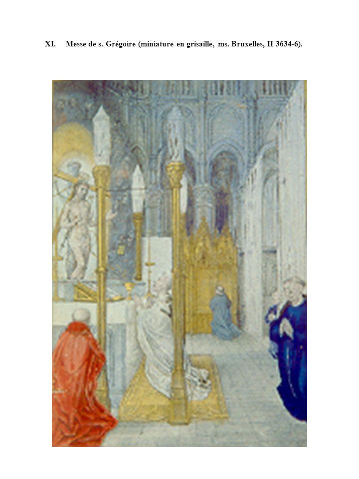 XI. Messe de s. Grégoire (miniature en grisaille, ms. Bruxelles, II 3634-6).