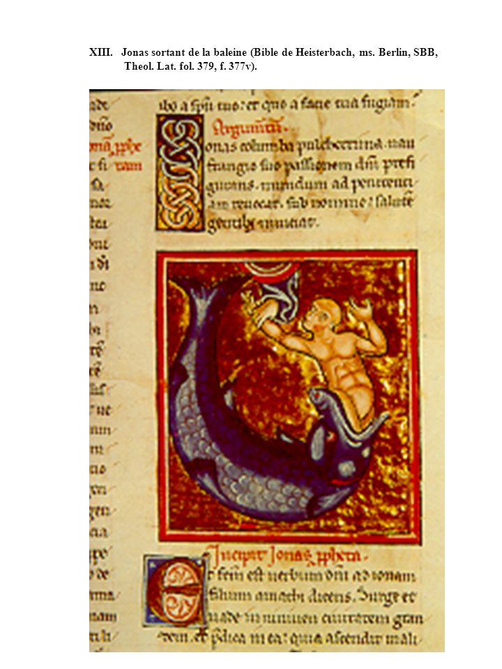 XIII. Jonas sortant de la baleine (Bible de Heisterbach, ms. Berlin, SBB, Theol. Lat. fol. 379, f. 377v).