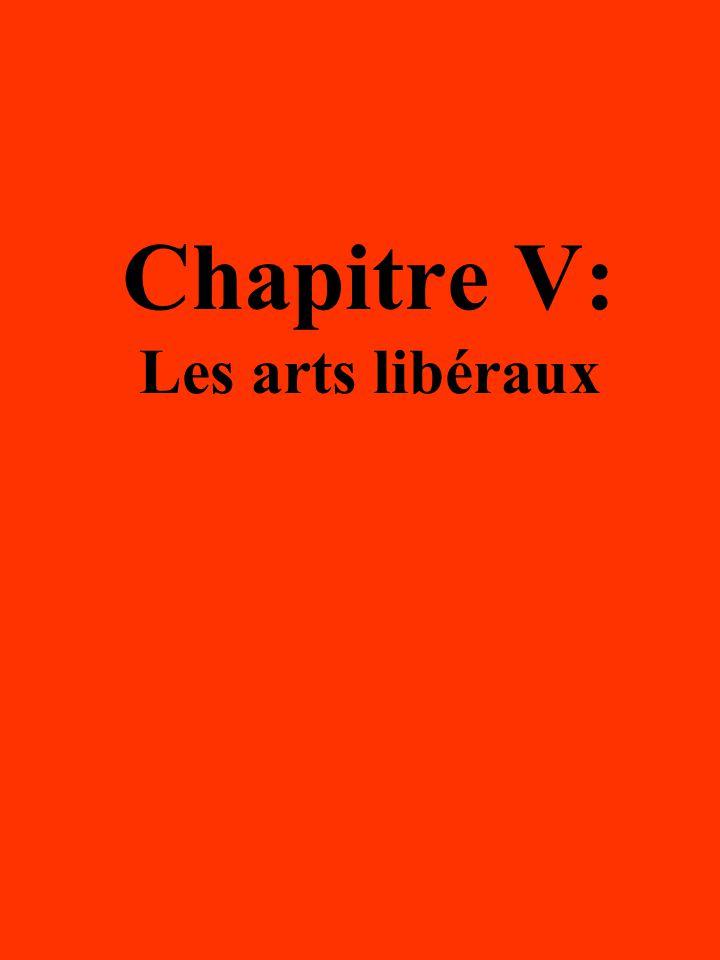 Chapitre V: Les arts libéraux