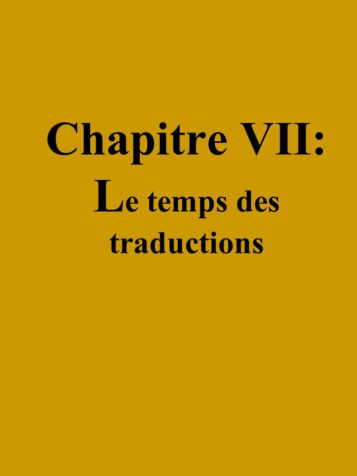 Chapitre VII: L e temps des traductions