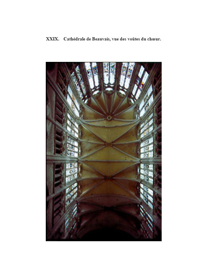 XXIX. Cathédrale de Beauvais, vue des voûtes du chœur.