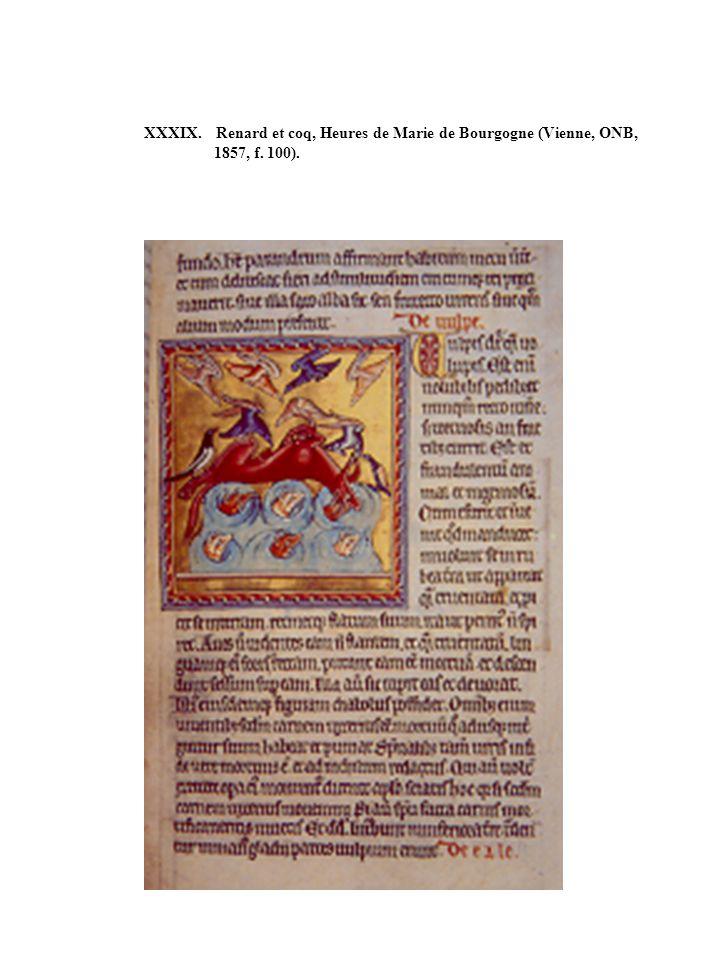 XXXIX. Renard et coq, Heures de Marie de Bourgogne (Vienne, ONB, 1857, f. 100).